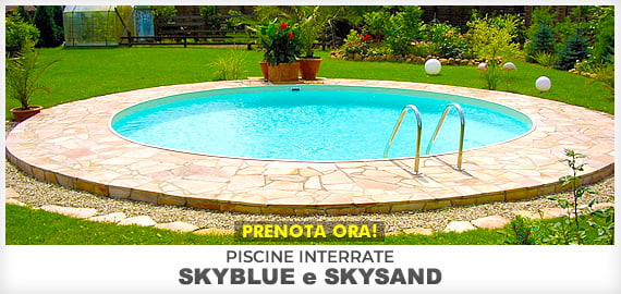 Prevendita Piscine interrate in acciaio SKYBLUE e SKYSAND